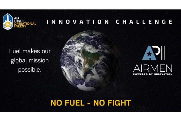 In partnership with AFWERX, Air Force Operational Energy has launched an Airmen Powered by Innovation Challenge to solicit ideas on how to optimize aviation fuel for the Air Force, enabling greater combat capability, range, and more efficient operations. The challenge is open to Airmen of all ranks and occupations and is accepting submissions on a rolling basis. (U.S. Air Force graphic by Corrie Poland)