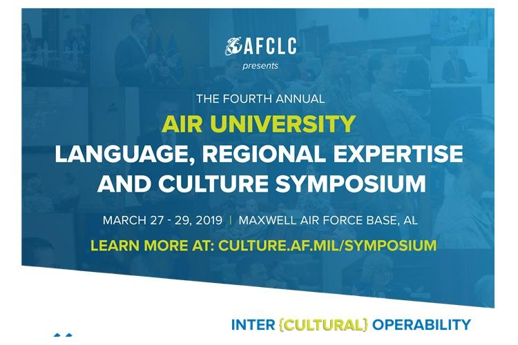 "The Air Force Culture and Language Center at Air University, Maxwell Air Force Base, Ala. hosts this symposium each year providing a platform for academic exchange on topics specific to language, region and culture education in the military. The symposium is March 27-29 and the theme is ""Intercultural operability."" (U.S. Air Force Courtesy graphic)"